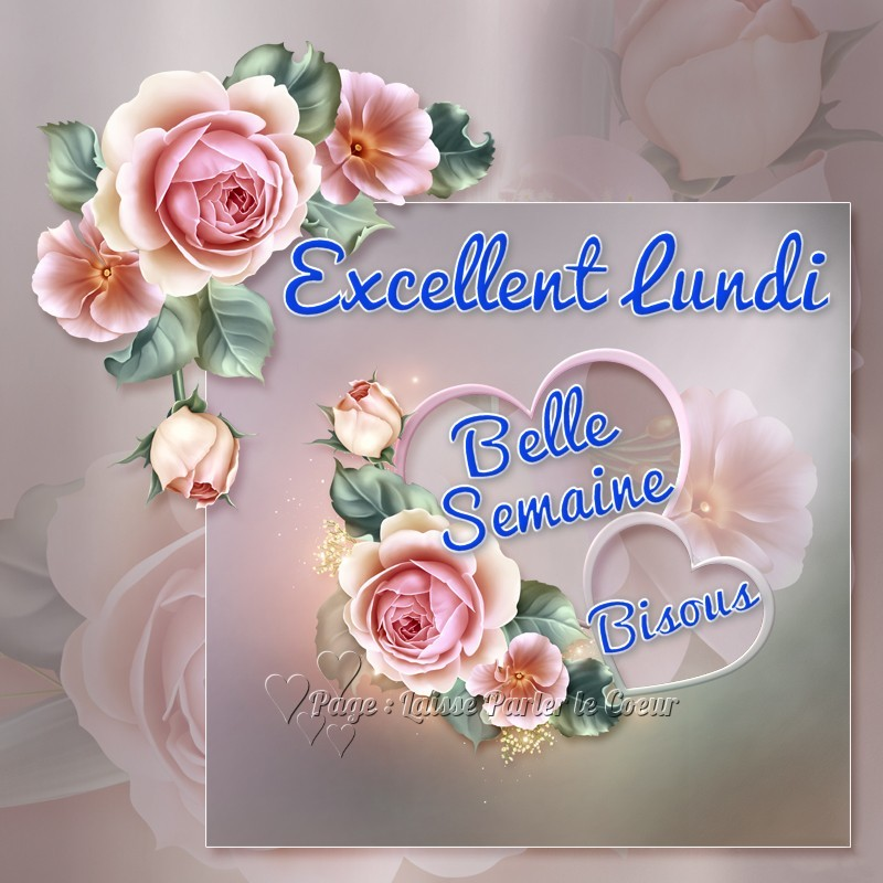 Excellent lundi, Belle Semaine, Bisous