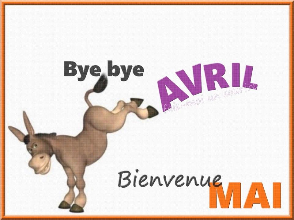 Bye Bye Avril, Bienvenue Mai