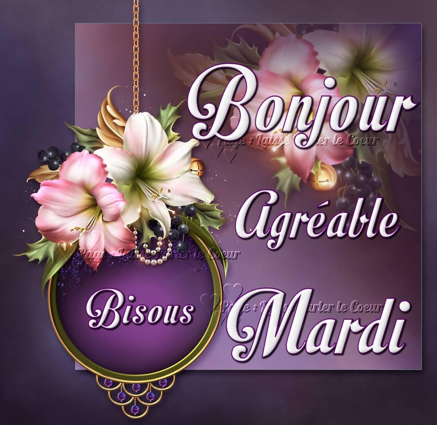 Bonjour, Agréable Mardi, Bisous