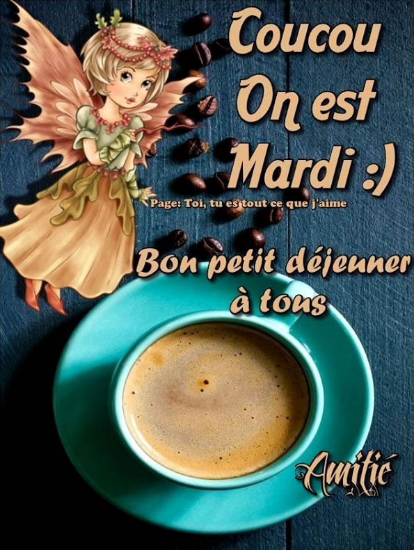 Coucou On est Mardi :) Bon petit...