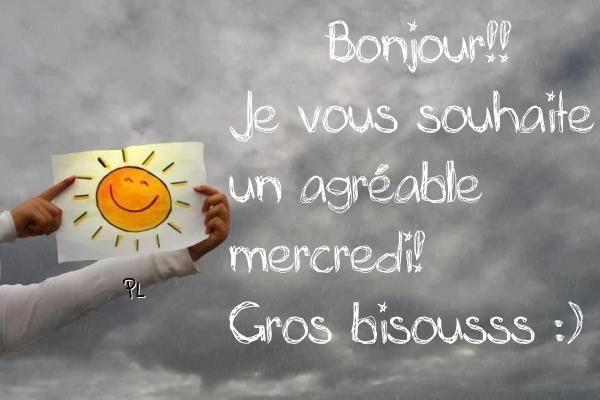 Bonjour! Je vous souhaite un agréable mercredi! Gros bisousss :)