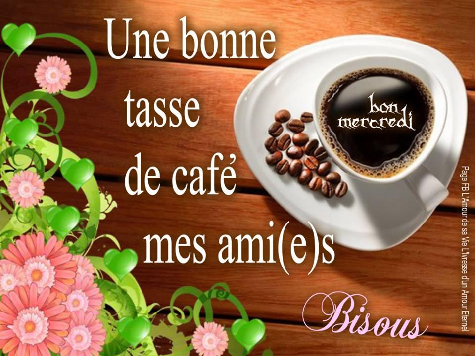 Une bonne tasse de café mes ami(e)s. Bon mercredi