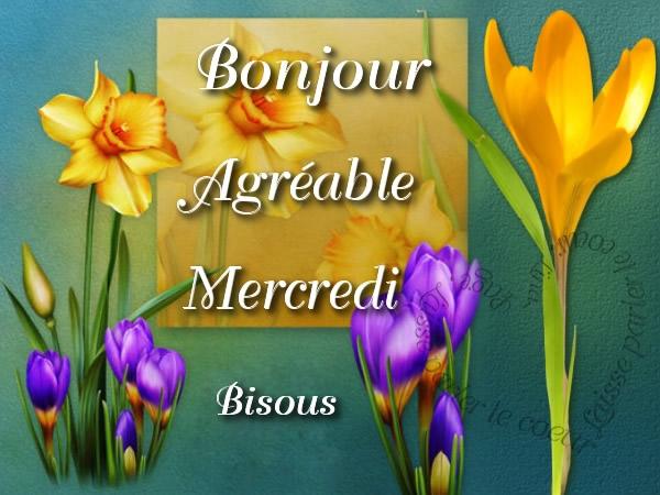 Bonjour, Agréable Mercredi, Bisous