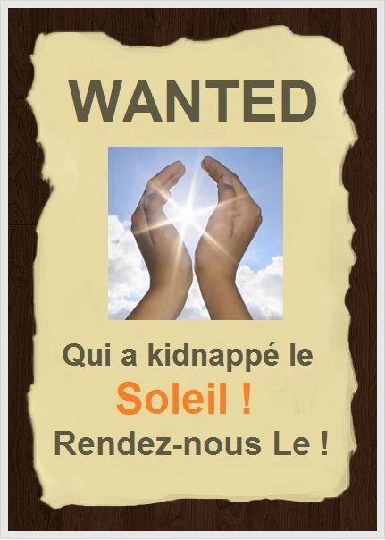WANTED: Qui à kidnappé le Soleil! Rendez-nous Le!