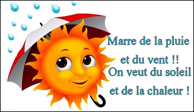 Marre de la pluie et du vent !! On veut du soleil et de la chaleur !
