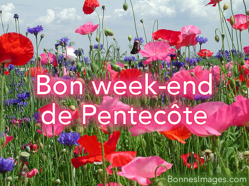 Bon week-end de Pentecôte
