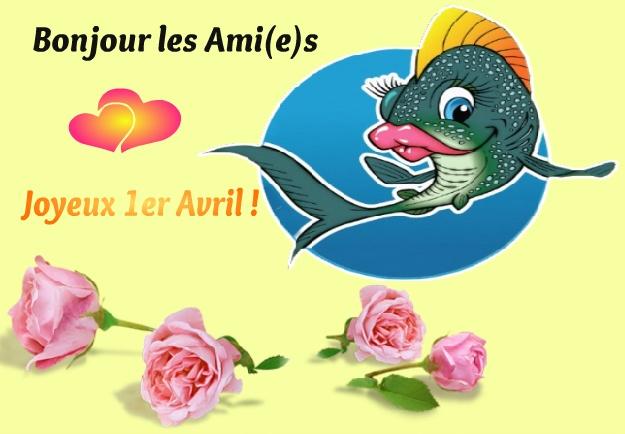Bonjour les Ami(e)s, Joyeux 1er Avril !