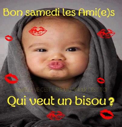 Bon samedi les Ami(e)s. Qui veut un bisou?