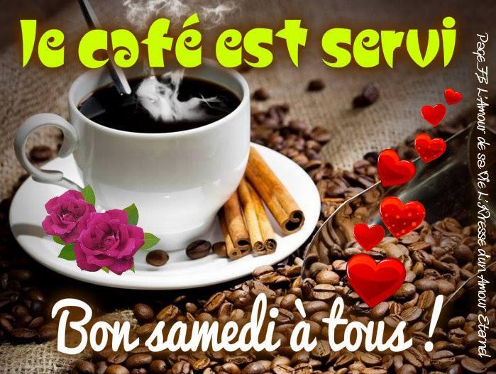 Le café est servi. Bon samedi à tous!