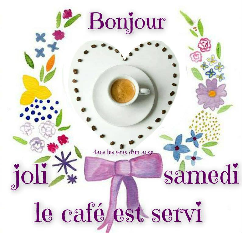 Bonjour, Joli samedi, le café est servi