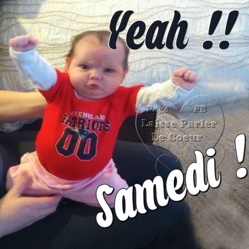 Yeah !! Samedi !