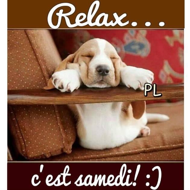 Relax... c'est samedi! :)