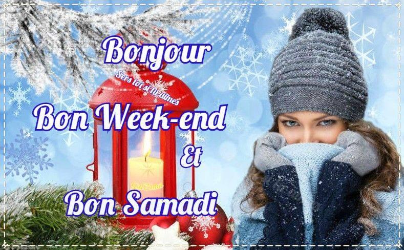 Bonjour, Bon Week-end et Bon Samedi