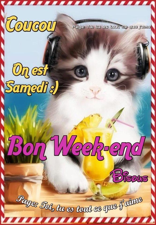 Coucou On est Samedi :) Bon Week-end...