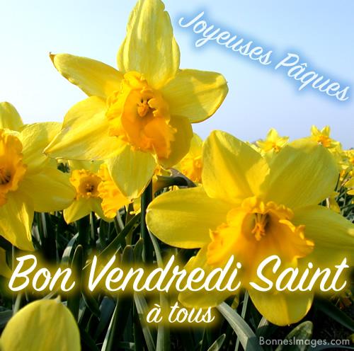 Bon Vendredi Saint à tous, Joyeuses Pâques