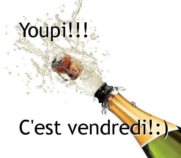 Youpi!!! C'est vendredi! :)