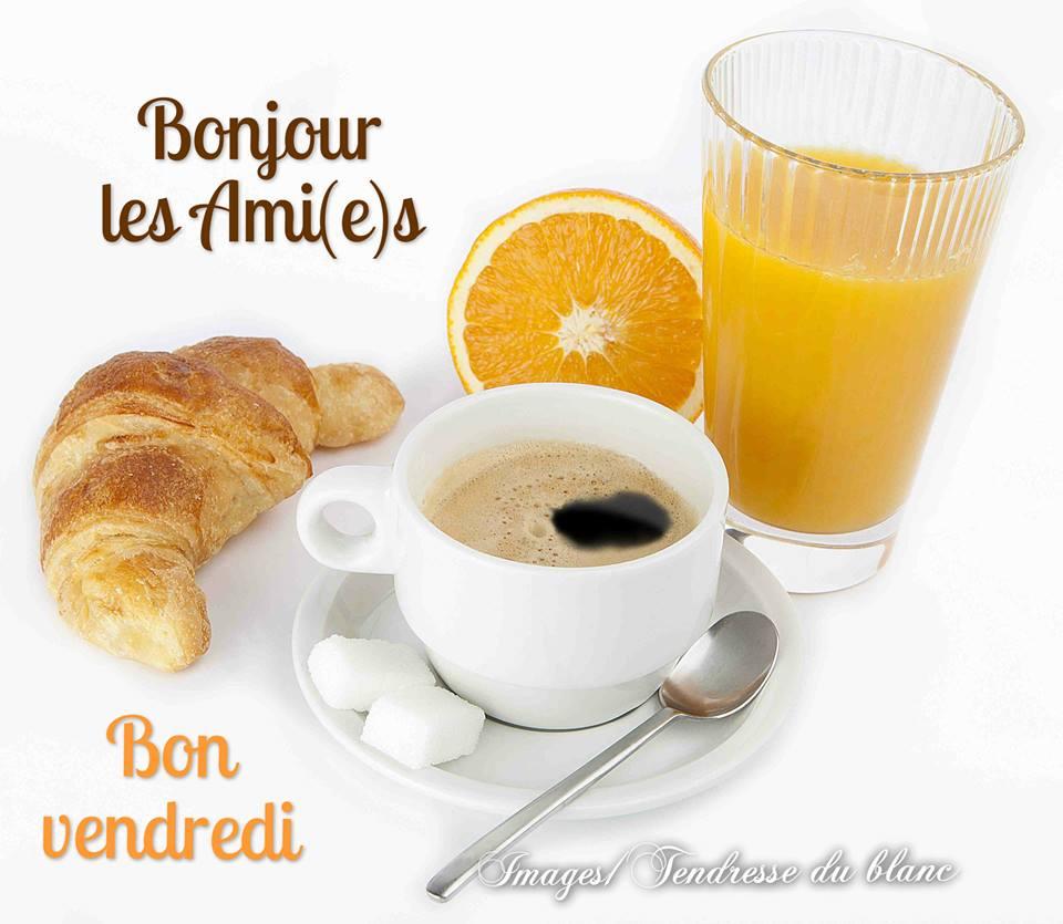 Bonjour les Ami(e)s, Bon venredi