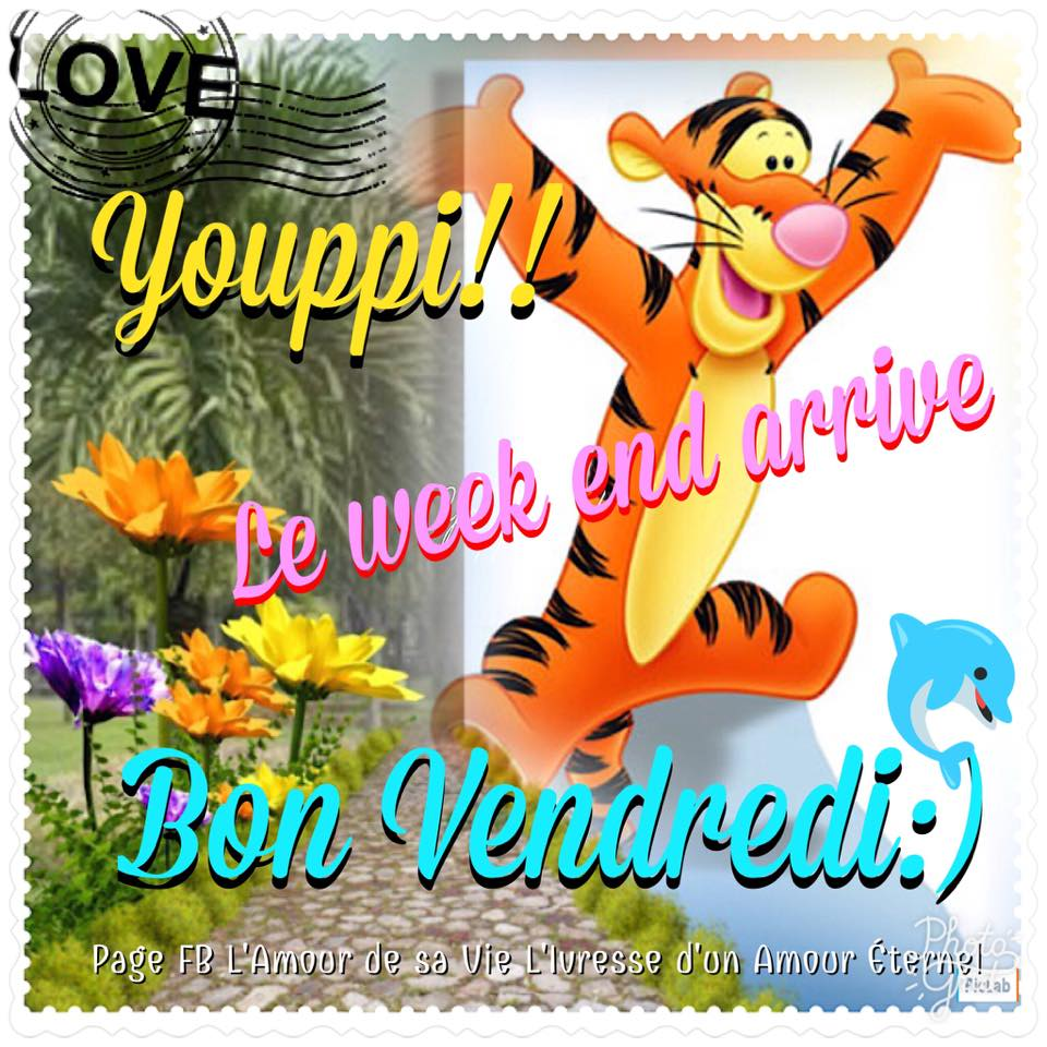 Youppi !! Le week end arrive. Bon Vendredi :)